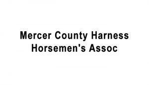 Mercer County Harness Horsemen's Assoc.